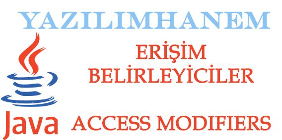 Java Erişim Belirleyiciler Access Modifiers