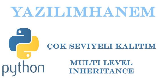 Çok Seviyeli Kalıtım Multi Level Inheritance